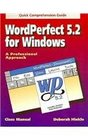 Wordperfect 52 for Windows A Professional Approach Quick Comprehension Guide/Book and Disk