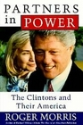 Partners in Power : The Clintons and Their America