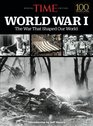 TIME World War I The War That Shaped Our World
