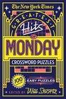 The New York Times Greatest Hits of Monday Crossword Puzzles 100 Easy Puzzles