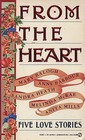 From the Heart: The Anniversary / The Wooing of Lord Walford / The Impostor / Cupid's Dart / Devil's Luck