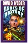 Ashes of Victory (Honor Harrington, Bk 9)
