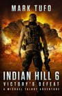 Indian Hill 6  Victory's Defeat A Michael Talbot Adventure