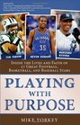 Playing With Purpose Collection Inside the Lives and Faith of Today's Biggest Football Basketball and Baseball Stars