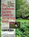 The Audubon Society Guide to Attracting Birds: Creating Natural Habitats for Properties Large ad Small