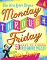 The New York Times Monday Through Friday Easy to Tough Crossword Puzzles Volume 4 50 Puzzles from the Pages of The New York Times