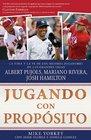 Jugando con propsito Bisbol La vida y la fe de Albert Pujols Mariano Rivera Josh Hamilton y los mejores jugadores de las Grandes Ligas de la actualidad