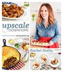 Upscale Downhome Family Recipes All Gussied Up