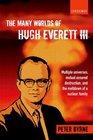 Many Worlds of Hugh Everett III