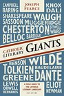 Catholic Literary Giants A Field Guide to the Catholic Literary Landscape