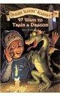 97 Ways to Train a Dragon (Dragon Slayers' Academy (Pb))