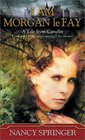 I Am Morgan Le Fay: A Tale from Camelot