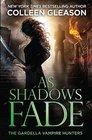 As Shadows Fade The Gardella Vampire Hunters 5