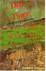 The Deer and the Tiger A Study of Wildlife in India