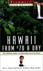 Frommer's Hawaii from 70 a Day The Ultimate Guide to Comfortable Low-Cost Travel
