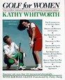 Golf For Women  Easytofollow Instruction from Pro Golf's Leading Tournament Winner