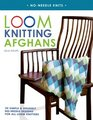 Loom Knitting Afghans 20 Simple  Snuggly No-Needle Designs for All Loom Knitters