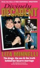 Divinely Decadent: Liza Minnelli, the Drugs, the Sex  the Truth Behind Her Bizarre Marriage