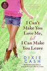 I Can't Make You Love Me, But I Can Make You Leave (Domestic Equalizers, Bk 7)