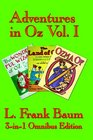 Adventures in Oz Vol I The Wonderful Wizard of Oz The Marvelous Land of Oz and Ozma of Oz