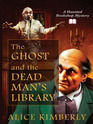 The Ghost and the Dead Man's Library (Haunted Bookshop, Bk 3) (Large Print)