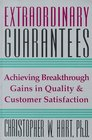 Extraordinary Guarantees : A New Way to Build Quality Throughout Your Company & Ensure Satisfaction for Your Customers