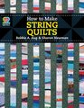 How To Make String Quilts (Love to Quilt)