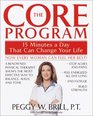 The Core Program : Fifteen Minutes a Day That Can Change Your Life