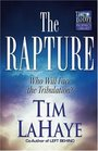 The Rapture: Who Will Face the Tribulation? (Tim Lahaye Prophecy Library)
