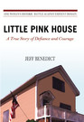 Little Pink House A True Story of Defiance and Courage