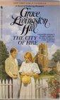 The City of Fire (Grace Livingston Hill, No 76)