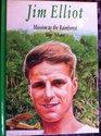 Jim Elliott Mission to the Rainforest