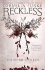Reckless I The Petrified Flesh