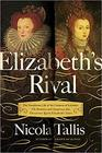 Elizabeth's Rival: The Tumultuous Life of the Countess of Leicester