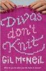 Divas Don't Knit