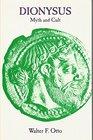 Dionysus Myth and Cult