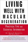 Living Well With Macular Degeneration Practical Tips and Essential Information