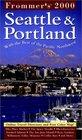 Frommer's Seattle  Portland 2000