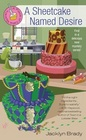 A Sheetcake Named Desire (Piece of Cake, Bk 1)