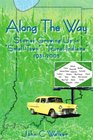 """Along The Way: Stories Growing Up in """"Small-Town"""", """"Rural-Indiana"""" 1931-2005"""