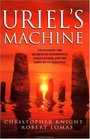 Uriel's Machine Uncovering the Secrets of Stonehenge Noah's Flood and the Dawn of Civilization