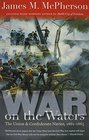 War on the Waters The Union and Confederate Navies 1861-1865