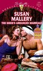 The Sheik's Arranged Marriage (Desert Rogues, Bk 2) (Sillhouette Special Edition, No 1324)