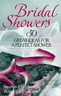 Bridal Showers: 50 Great Ideas for a Perfect Shower