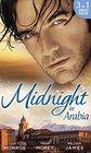 Midnight in Arabia Heart of a Desert Warrior / The Sheikh's Last Gamble / The Sheikh's Jewel