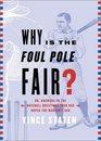 Why Is The Foul Pole Fair