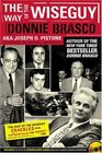 The Way of the Wiseguy True Stories from the FBI's Most Famous Undercover Agent
