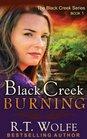 Black Creek Burning (The Black Creek Series, Book 1) (Volume 1)