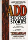 Add Success Stories A Guide to Fulfillment for Families With Attention Deficit Disorder  Maps Guidebooks and Travelogues for Hunters in the Farm