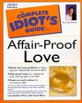 The Complete Idiot's Guide to AffairProof Love
